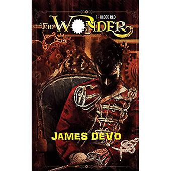 Blood Red - The Wonder Book One by James Devo - 9781911124269 Book