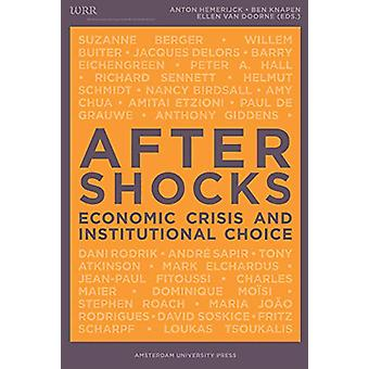 Aftershocks - Economic Crisis and Institutional Choice by Alinda Lamei