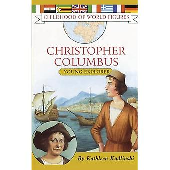 Christopher Columbus: Young Explorer (Childhood of World Figures)
