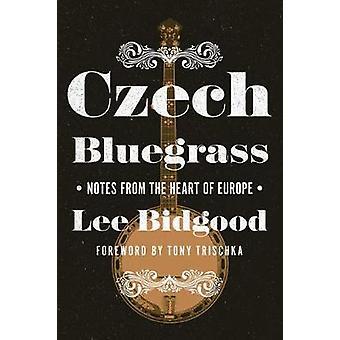 Bluegrass tchèque par Lee Bidgood