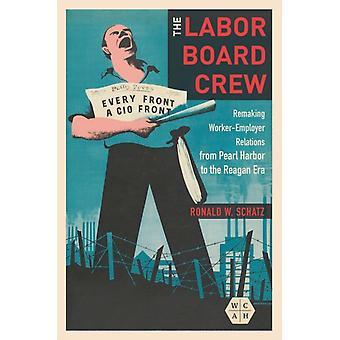 The Labor Board Crew by Ronald W. Schatz