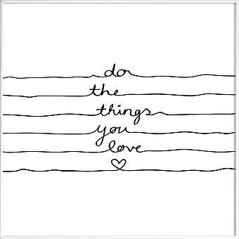 JUNIQE Print - Do The Things You Love - Quotes & Slogans Poster in Black & White
