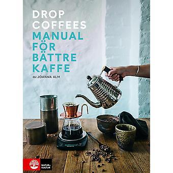 Manifest för bättre kaffe 9789127156234