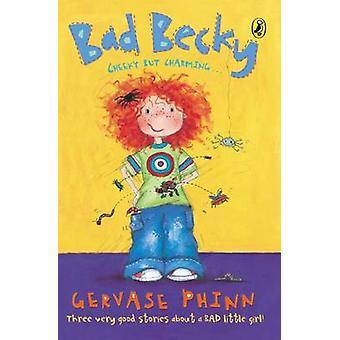 Bad Becky by Gervase Phinn