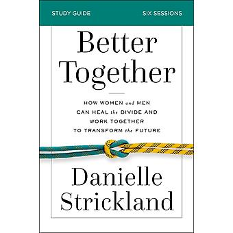 Better Together Study Guide by Danielle Strickland