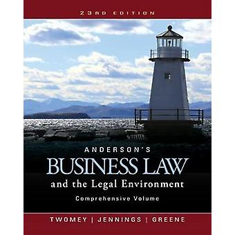 Andersons Business Law and the Legal Environment Comprehensive Volume by David Boston College TwomeyMarianne Arizona State University JenningsStephanie Boston College Greene