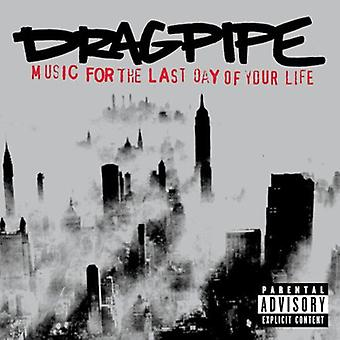 Dragpipe - Music for the Last Day of Your Life [CD] USA import
