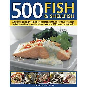 500 poissons & coquillages - une fabuleuse Collection de recettes classiques Featur