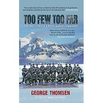 Too Few Too Far - The True Story of a Royal Marine Commando by George