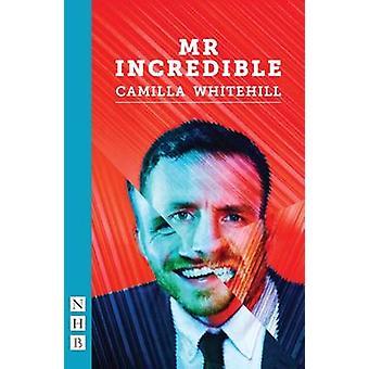 Monsieur incroyable par Camilla Whitehill - livre 9781848425934