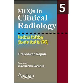 Paediatric Radiology by Rajiah Prabhakar - 9781904798576 Book