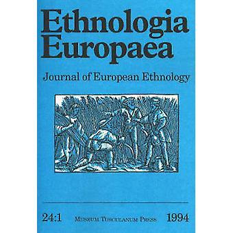 Ethnologia Europaea - Journal of European Ethnology - v. 24 -1 - 1994 by