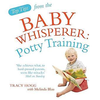 Meilleurs conseils de la Whisperer de bébé: apprentissage de la propreté