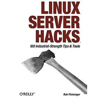 Linux Server Hacks: 100 industriell styrka Tips och verktyg