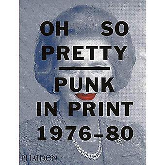 Oh si jolie: Punk imprimé 1976-1980