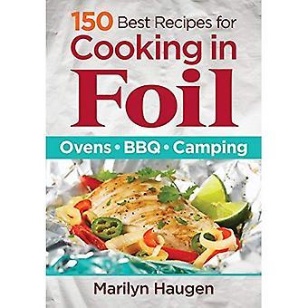 150 meilleures recettes pour la cuisson en papillote: fours, barbecue, Camping