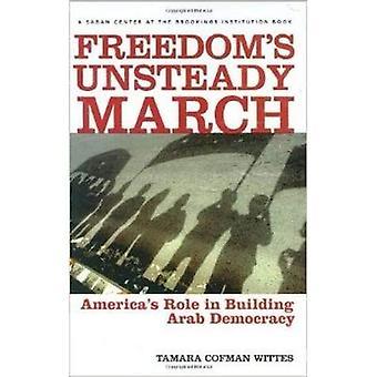 Freedoms ostadig mars: USA: s roll i byggandet av arabisk demokrati