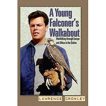 A Young Falconer's Walkabout: Hitchhiking Through Europe and Africa in the Sixties