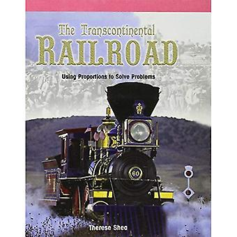 The Transcontinental Railroad: Using Proportions to Solve Problems (Math for the Real World)