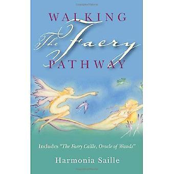 """Walking Faery vägen: omfattar """"den förtrollning Caille, Oracle av trollstavar"""""""