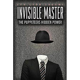 Den usynlige Master: Hemmelige Chiefs, ukendt foresatte og Puppet Masters der trække strengene af okkulte kraft fra fremmede verden