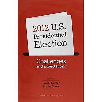 2012 Amerikaanse presidentsverkiezingen - uitdagingen en verwachtingen
