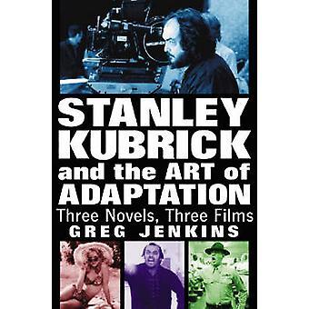 Stanley Kubrick og kunsten at tilpasning - tre romaner - tre film