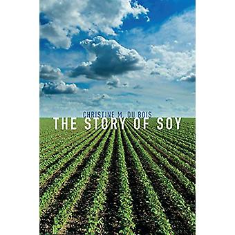 The Story of Soy by Christine M. Du Bois - 9781780239255 Book