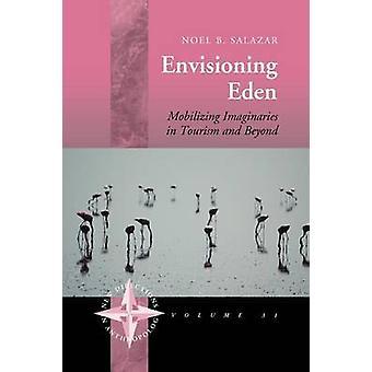 Vorstellungsvermögen, Eden, die Mobilisierung von imaginären im Tourismus und darüber hinaus von Salazar & Noel B.