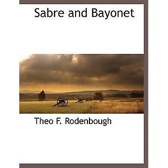 Sabre et baïonnette par F. Rodenbough & Theo