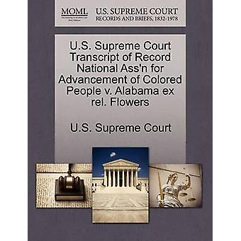 U.S. Supreme Court Transcript of Record National Assn for Advancement of Colored People v. Alabama ex rel. Flowers by U.S. Supreme Court