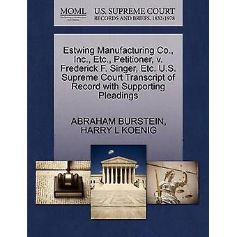 Estwing Manufacturing Co. Inc. Etc. Petitioner v. Frederick F. Singer Etc. U.S. Supreme Court Transcript of Record with Supporting Pleadings by BURSTEIN & ABRAHAM