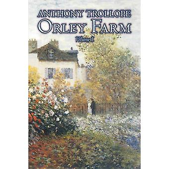 Orley Farm Volume I of II by Anthony Trollope Fiction Literary by Trollope & Anthony