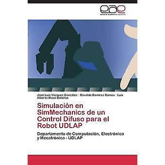 Simulacion En Simmechanics de Un controle Difuso Para El Robot Udlap door Vazquez Gonzalez Jose Luis