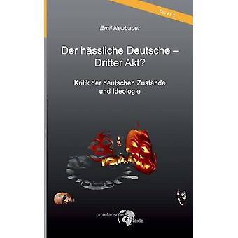 Der Hssliche Deutsche Dritter Akt durch Neubauer & Emil