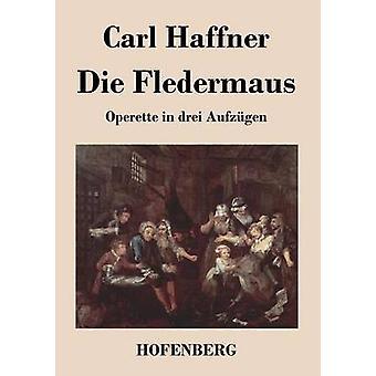Die Fledermaus af Carl Haffner