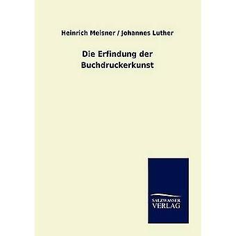 Die Erfindung der Buchdruckerkunst esittäjä Meisner & Heinrich