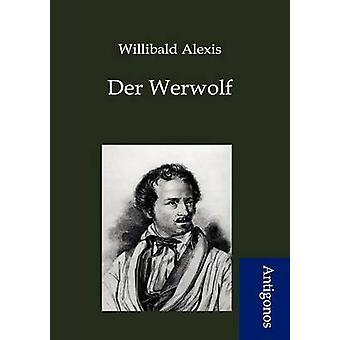 Der Werwolf by Alexis & Willibald