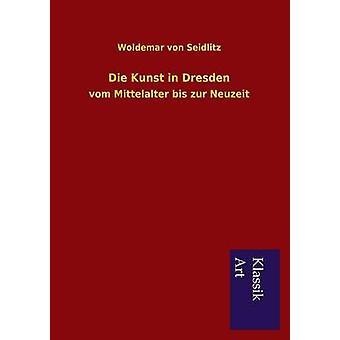Die Kunst i Dresden ved Seidlitz & Woldemar von