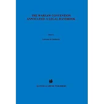 Warszawa-konventionen kommenterade en juridisk handbok andra upplaga av Goldhirsch & Lawrence B.