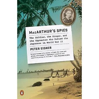 Macarthur's Spies - The Soldier - the Singer - and the Spymaster Who D