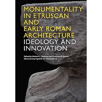 Monumentality in Etruscan and Early Roman Architecture - Ideology and