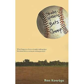 Shakespeare Bats Cleanup by Ron Koertge - 9780756965716 Book