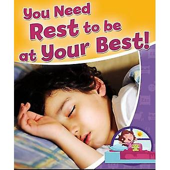 You Need Rest to Be at Your Best! by Rebecca Sjonger - 9780778718857