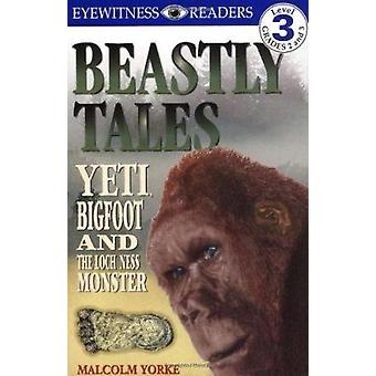 Beastly Tales - Yeti - Bigfoot - and the Loch Ness Monster by Malcolm