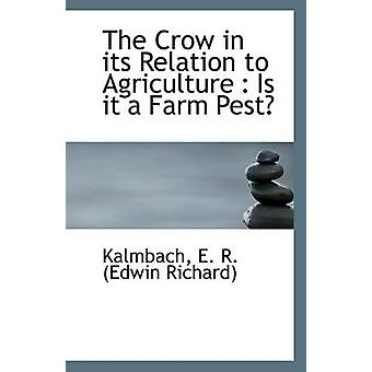 The Crow in Its Relation to Agriculture - Is It a Farm Pest? by Kalmba