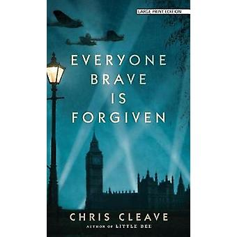 Everyone Brave Is Forgiven by Chris Cleave - 9781432837785 Book