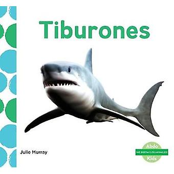Tiburones (Sharks) (Spanish Version) by Julie Murray - 9781532101847