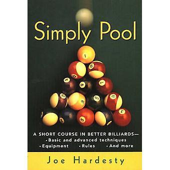 Simply Pool - A Short Course in Billiards by Joe Hardesty - 9781580800