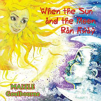 When the Sun and the Moon Ran Away by Maizle Goulbourne - 97897682029
